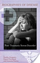 Biographies of Disease: Post-Traumatic Stress Disorder