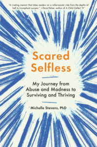 Scared Selfless book cover 400 199x300 - 'Scared Selfless' author finds inspiration about trauma at Saybrook University